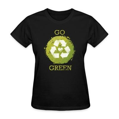 Women T-shirt Go green