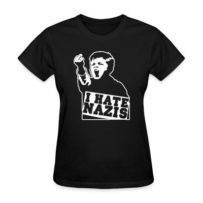 Women T-shirt I hate nazis