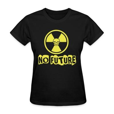 Women T-shirt No future