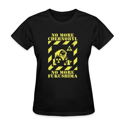 Women T-shirt No more Chernobyl, no more Fukushima