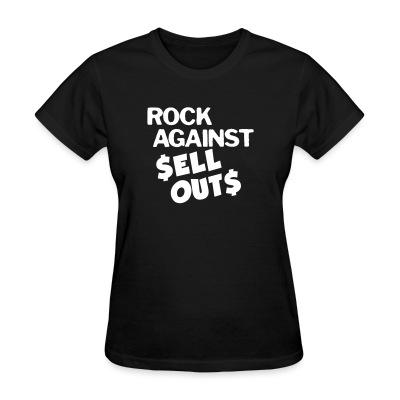 Women T-shirt Rock against sell outs
