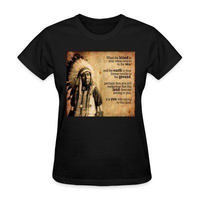 Women T-shirt This land does not belong to you, it is you who belong to this land