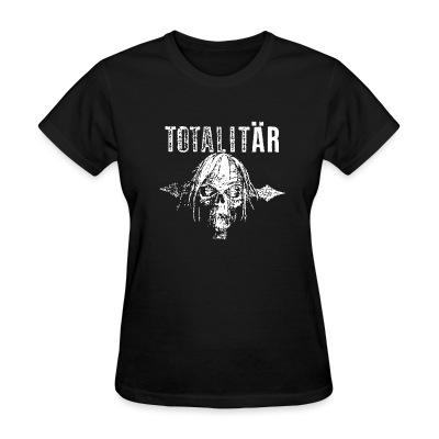 Women T-shirt Totalitar