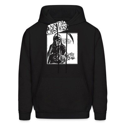 Hoodie Anti Cimex - i'll buy all the uranium you've got