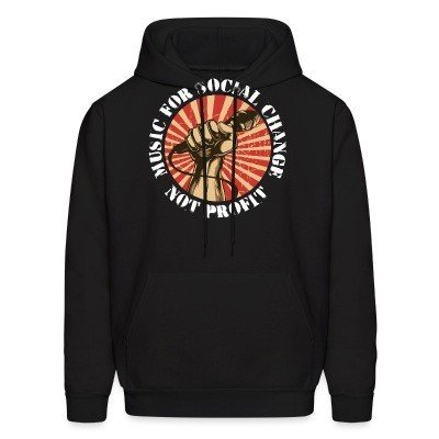 Hoodie Music for social change not profit