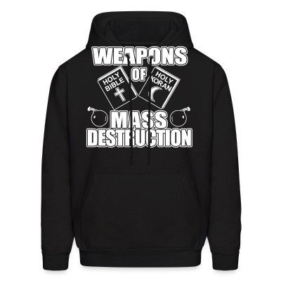 Hoodie Weapons of mass destruction - holy bible holy koran