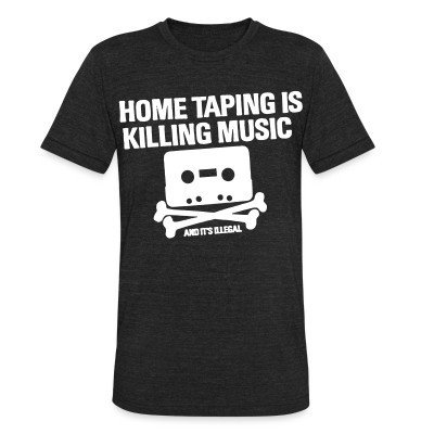 Local T-shirt Home taping is killing music and it's illegal