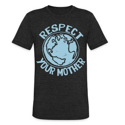 Local T-shirt Respect your mother
