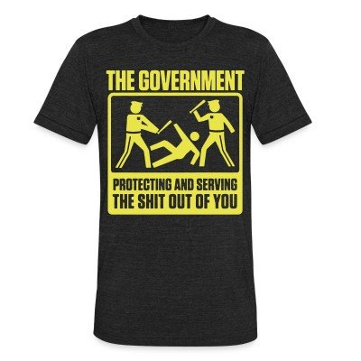 Local T-shirt The government protecting and serving the shit out of you