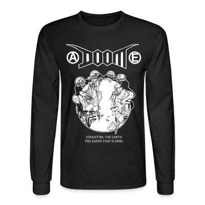 Long sleeves Doom - Exploiting the earth, the earth that is ours
