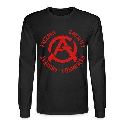 Long sleeves Freedom equality anarcho-communism