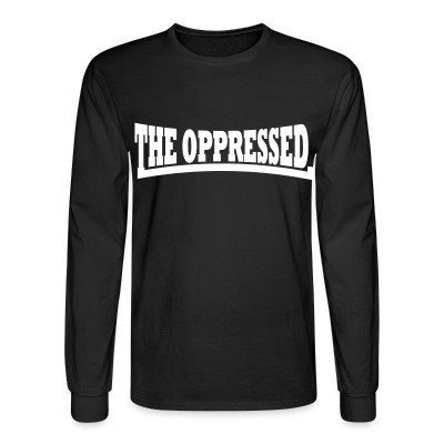 Long sleeves The Oppressed
