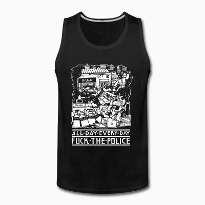 Tank top All day every day fuck the police