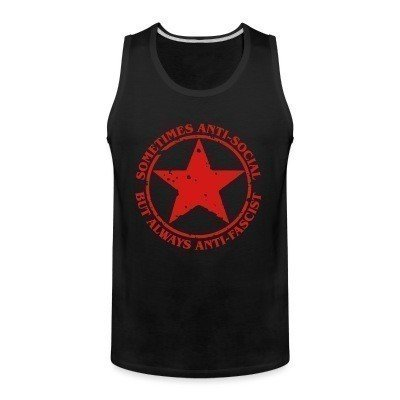 Tank top Sometimes anti-social, but always anti-fascist