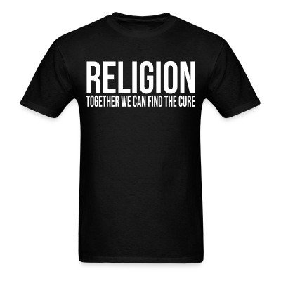 T-shirt Religion: together we can find the cure