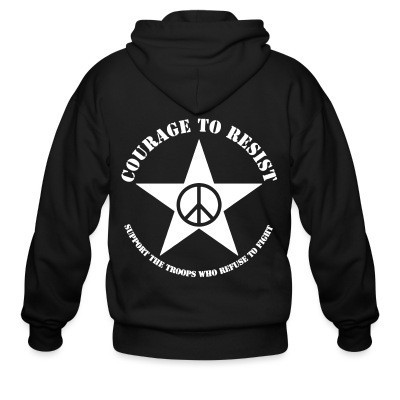 Zip hoodie Courage to resist - support the troops who refuse to fight