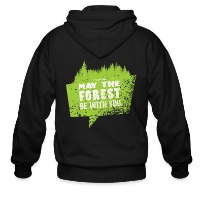 Zip hoodie May the forest be with you