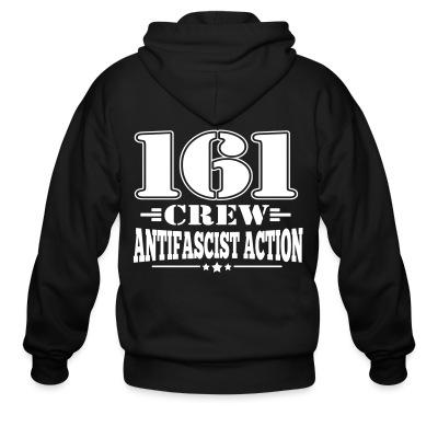 Zip hoodie 161 crew. Antifascist action
