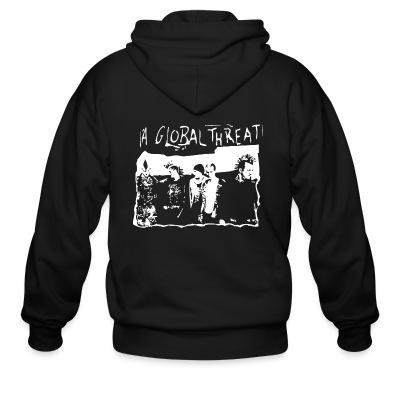 Zip hoodie A Global Threat