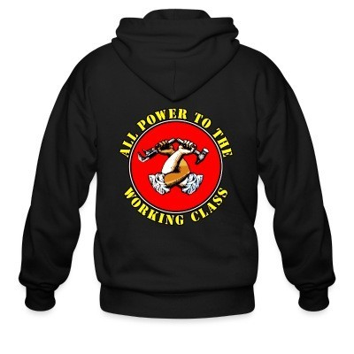 Zip hoodie All power to the working class