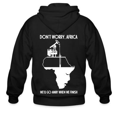 Zip hoodie Don't worry, Africa - we'll go away when we finish