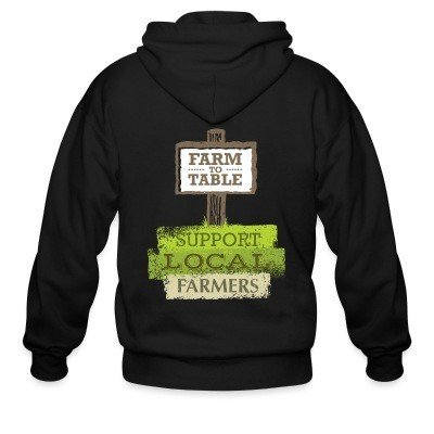 Zip hoodie Farm to table / Support local farmers