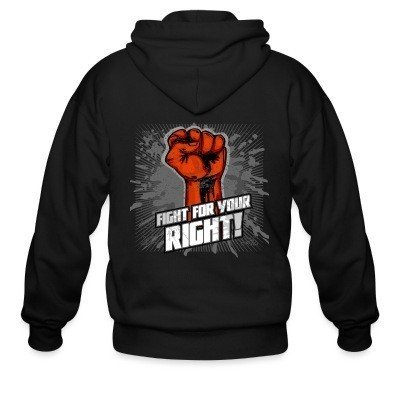 Zip hoodie Fight for your right!