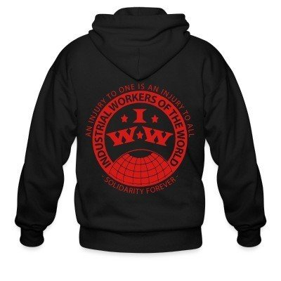 Zip hoodie IWW - Industrial Workers of the World - an injury to one is an injury to all - solidarity forever