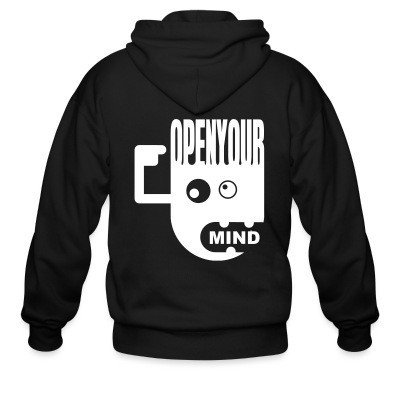 Zip hoodie Open your mind