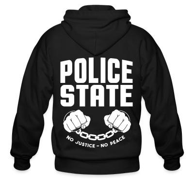 Zip hoodie Police state / No justice no peace