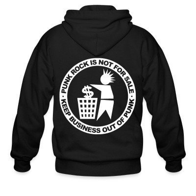 Zip hoodie Punk rock is not for sale - keep business out of punk