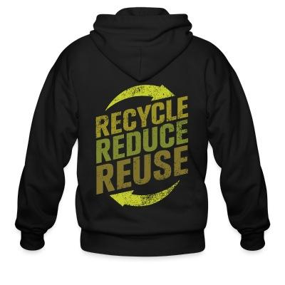 Zip hoodie Recycle reduce reuse