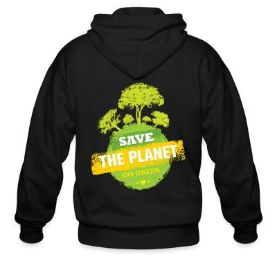 Zip hoodie Save the planet / Go green