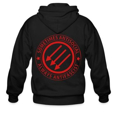 Zip hoodie Sometimes antisocial always antifascist