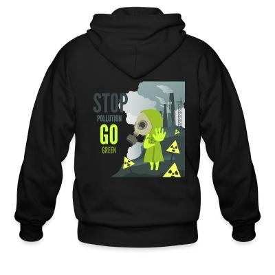 Zip hoodie Stop pollution go green