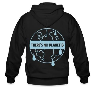 Zip hoodie There's no planet B