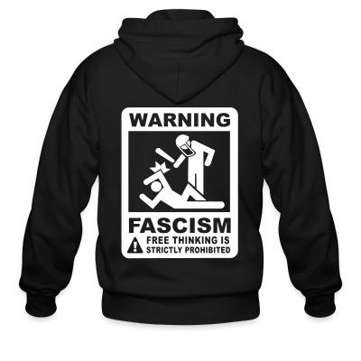 Zip hoodie Warning fascism free thinking is strictly prohibited