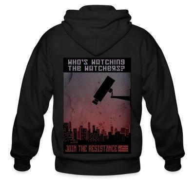 Zip hoodie Who's watching the watchers? Join the resistance
