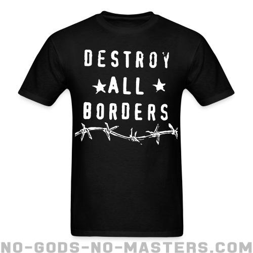 Destroy all borders - Activist T-shirt
