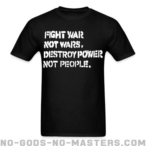 Camisetas para hombre Fight war not wars, destroy power not people. - Punks & subcultures