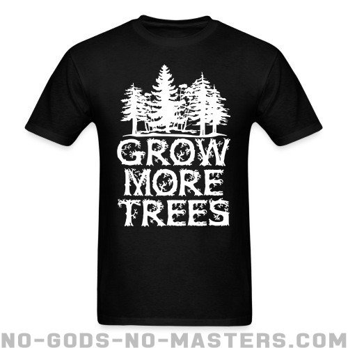 Grow more trees - Eco-friendly T-shirt