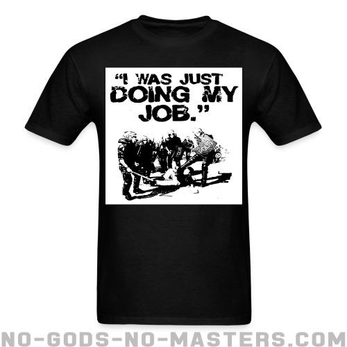 Standard t-shirt (unisex) I was just doing my job - ACAB & police abuse