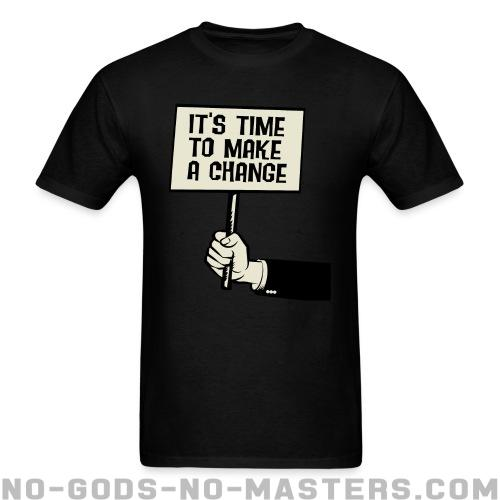 cedb87ca78 It's time to make a change ☆ Activist T-shirt ☆ No Gods No Masters