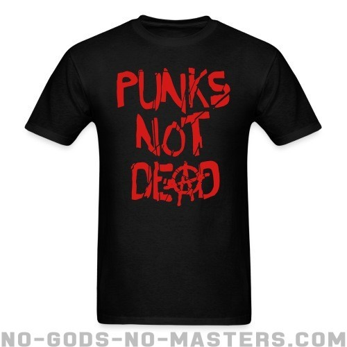 Punk's not dead - Punk T-shirt