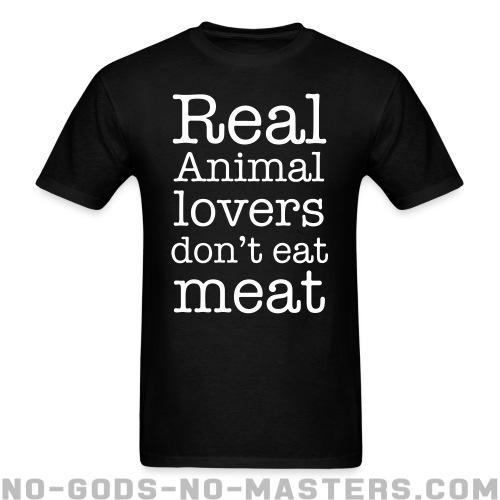 Real animal lovers don't eat meat - Animal Liberation T-shirt