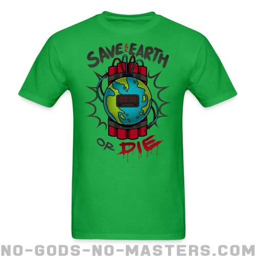 Save the earth or die - Eco-friendly T-shirt