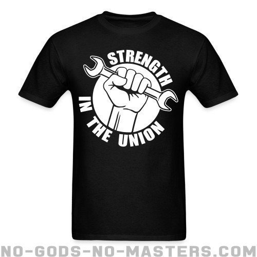 Strength in the union - Working Class T-shirt