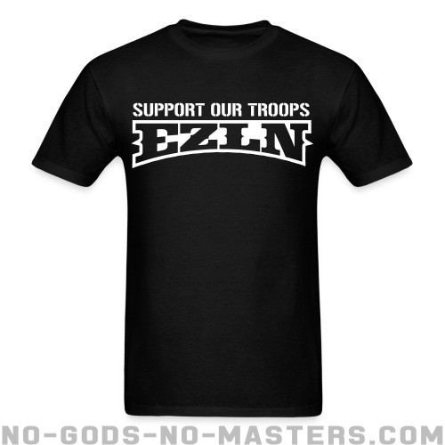 Support our troops! EZLN - Zapatista T-shirt
