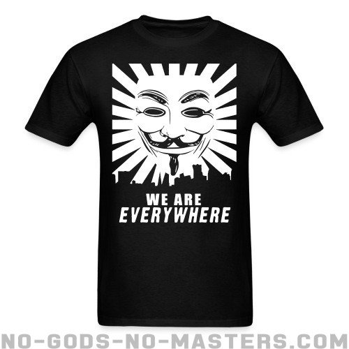 We are everywhere - Anonymous T-shirt