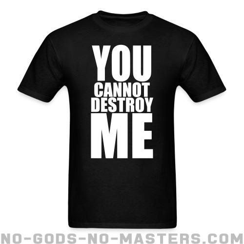You cannot destroy me - Feminist T-shirt